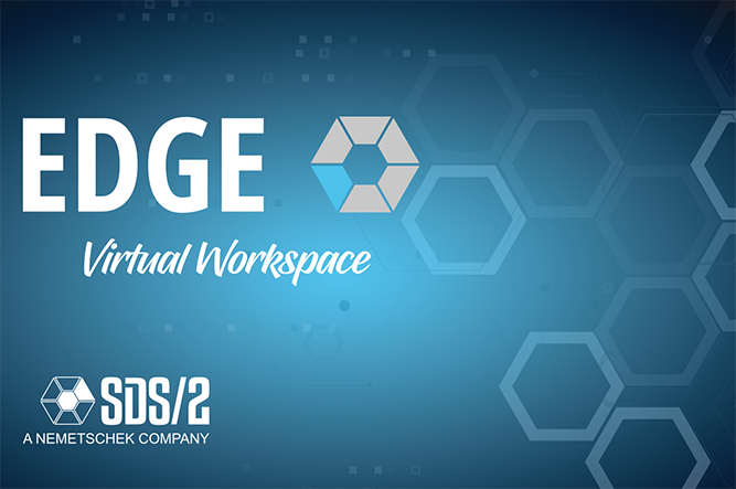 INTRODUCING SDS/2 EDGE VIRTUAL WORKSPACE
